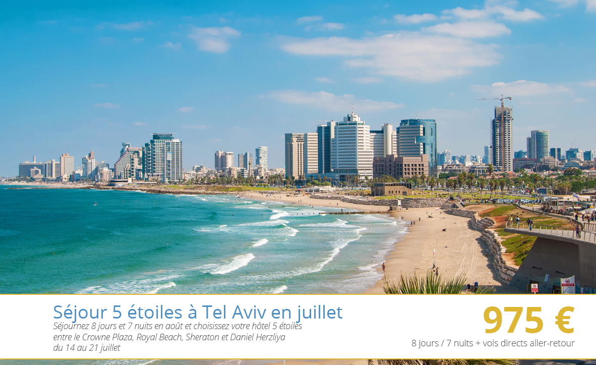 s jour 5 toiles tel aviv en juillet avec israel. Black Bedroom Furniture Sets. Home Design Ideas